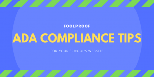 Header: Foolproof ADA Compliance Tips for Your School's Website